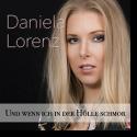 Cover: Daniela Lorenz - Und wenn ich in der Hölle schmor