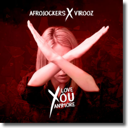 Cover: Afrojockers & V1r00z - Love You Anymore