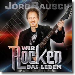 Cover: Jörg Bausch - Wir rocken das Leben