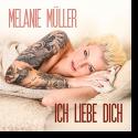 Cover: Melanie Müller - Ich liebe dich