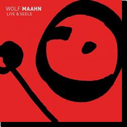 Cover: Wolf Maahn - Live & Seele