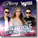 Cover: Marry, Harris & Ford - Geboren um zu feiern