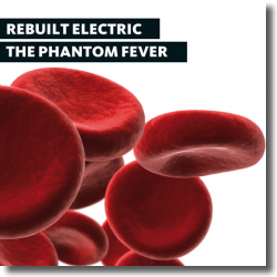 Cover: Rebuilt Electric - The Phantom Fever