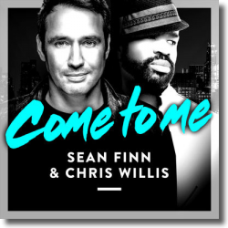 Cover: Sean Finn & Chris Willis - Come To Me