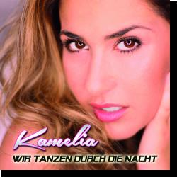 Cover: Kamelia - Wir tanzen durch die Nacht