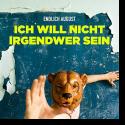 Cover: Endlich August - Ich will nicht irgendwer sein