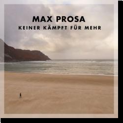 Cover: Max Prosa - Keiner kämpft für mehr