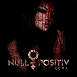Cover: Null Positiv - Koma