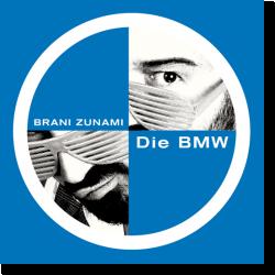 Cover: Brani Zunami - Die BMW