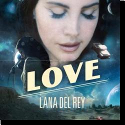 Cover: Lana Del Rey - Love
