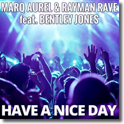 Cover: Marq Aurel & Rayman Rave feat. Bentley Jones - Have A Nice Day