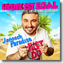 Cover:  Janosch Paradise - Heute ist egal (...und die Hände gehen hoch)