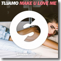 Cover: Tujamo - Make U Love Me