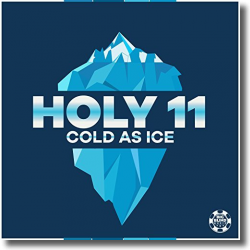 Cover: Holy 11 - Cold As Ice