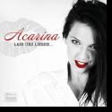 Cover: Acarina - Lass uns lieben