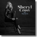 Cover: Sheryl Crow - Be Myself