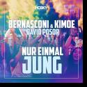 Cover: Bernasconi & KIMOE feat. David Posor - Nur einmal jung