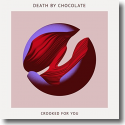Cover:  Death By Chocolate - Crooked For You