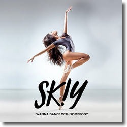 Cover: SKIY - I Wanna Dance With Somebody (Who Loves Me)
