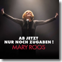 Cover:  Mary Roos - Ab jetzt nur noch Zugaben