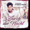 Cover: Tommy Fischer - Durch die Nacht