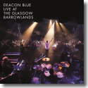 Cover:  Deacon Blue - Live At The Glasgow Barrowlands