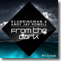 Cover: Klubbingman & Andy Jay Powell - From The Dark