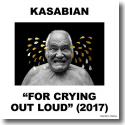 Cover: Kasabian - For Crying Out Loud