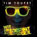 Cover:  Tim Toupet - Wir sind alle gestört aber geil