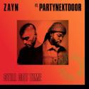 Zayn feat. PartyNextDoor - Still Got Time