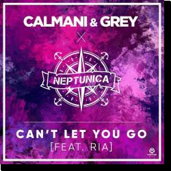 Cover: Calmani & Grey x Neptunica - Can't Let You Go