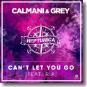 Cover: Calmani & Grey x Neptunica - Can't Let You Go