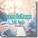 Cover:  Fabian DelGrosso feat. Nadia - Come Closer