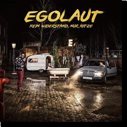 Cover: Egolaut - Kein Widerstand, nur Hitze