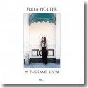 Cover:  Julia Holter - In The Same Room