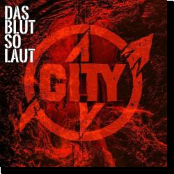 Cover: City - Das Blut so laut