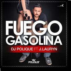 Cover: DJ Polique feat. J. Lauryn - Fuego Gasolina
