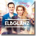 Cover:  Elbglanz - Unser Tag