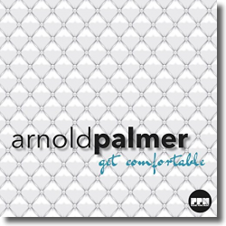 Cover: Arnold Palmer - Get Comfortable