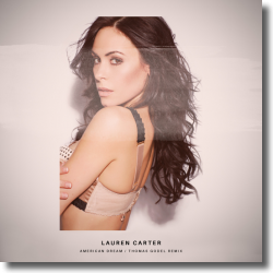 Cover: Lauren Carter - American Dream  (Thomas Godel Remix)