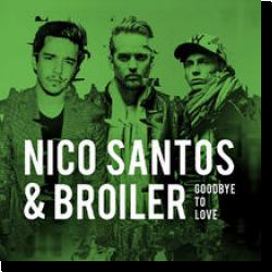 Cover: Nico Santos & Broiler - Goodbye To Love