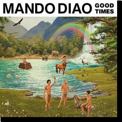 Cover: Mando Diao - Good Times