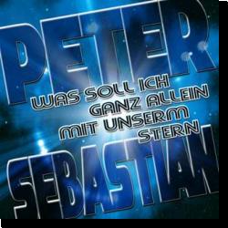 Cover: Peter Sebastian - Was soll ich ganz allein mit unserm Stern
