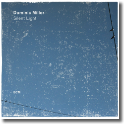 Cover: Dominic Miller - Silent Light