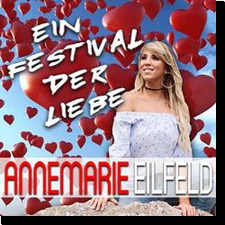 Cover: Annemarie Eilfeld - Ein Festival der Liebe