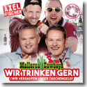 Cover:  Axel Fischer, Mallorca Cowboys & Deejay Matze - Wir trinken gern (Wir versaufen unser Taschengeld)