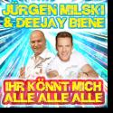 Cover:  Jürgen Milski & Deejay Biene - Ihr könnt mich alle alle alle