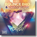 Cover:  Bounce Bro & Jonny Rose - Call Out For You