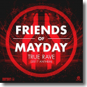 Cover:  Friends Of Mayday - True Rave (2017 Anthem)
