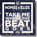 Cover:  Noma$ & Elize - Take Me Where The Beat Goes